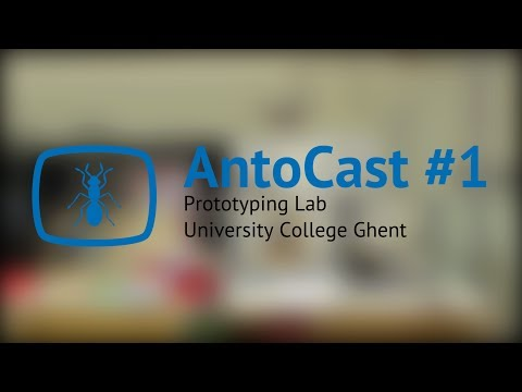 AntoCast #1 - Prototyping Lab University College Ghent