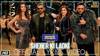 Sheher Ki Ladki - Official Lyrics Video  Khandani Shafakhana   Badshah'Tulsi K  Tanishk Bagchi.mp3