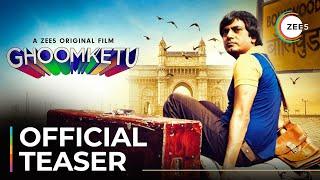 Ghoomketu | Official Teaser | Nawazuddin Siddiqui | A ZEE5 Original Film | Premieres May 22 On ZEE5