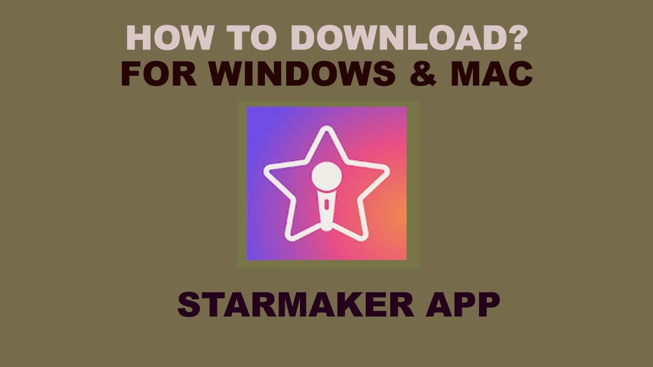 Starmaker App How To Download For Pc Windows Mac Youtube