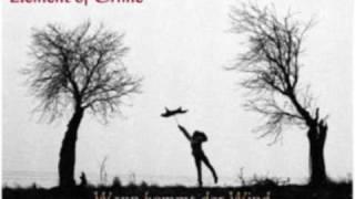 Element of Crime - Wann kommt der Wind