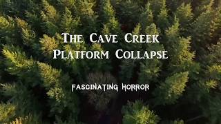 The Cave Creek Platform Collapse | Bridge Collapses and Deadly Disasters | Fascinating Horror