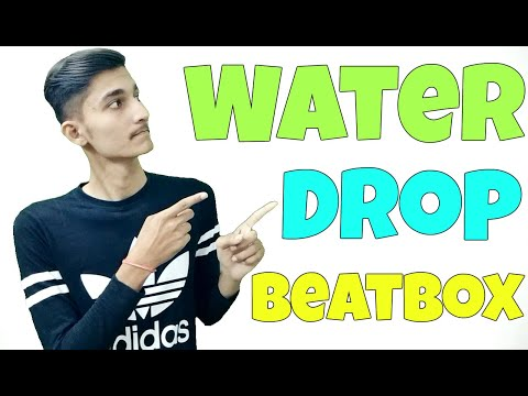 How To Beatbox In Hindi Water Drop