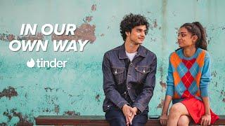 #InOurOwnWay | Start Something Epic | Tinder India | ft @The Raja Kumari