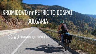 EUROVELO 13 - Ep 6 - BULGARIAN MOUNTAINS... Petric to Dospat