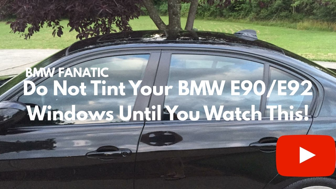 hight resolution of do not tint your bmw 3 series e90 e92 windows until you watch this youtube