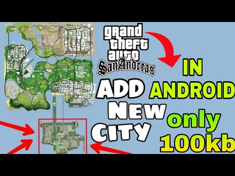 100KB ADD NEW CITY IN GTA SAN ANDREAS ANDROID DOWNLOAD ONLY 100KB