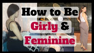 How to be Feminine | Girly vs Feminine | Chic Feminine Women Grooming Habits | Inner vs Outer Beauty