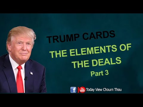 Business Aspect-Donal Trump Card : Elements of the deal part​​ 3 11 02 2017