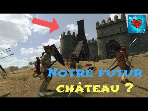 ON CAPTURE UN CHATEAU ET ON LE DEMANDE AU ROI !! - Mount And Blade Warband [FR#5]