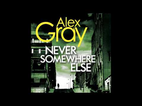 Never Somewhere Else by Alex Gray, read by Joe Dunlop (Audiobook extract)