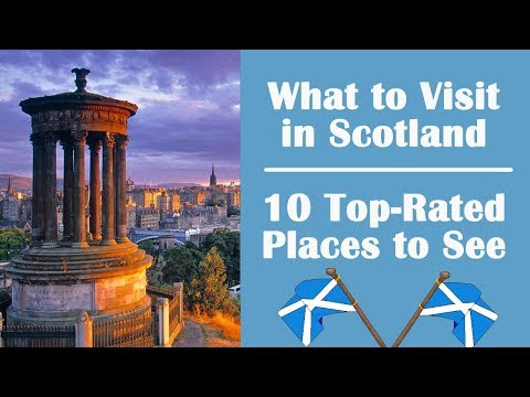 What to Visit in Scotland – 10 Top-Rated Places to See