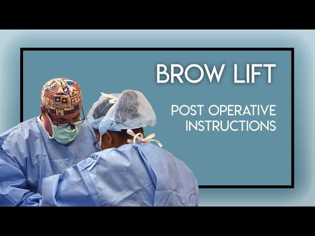 Brow Lift Post Operative Instructions