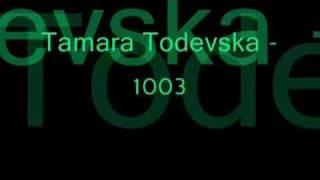 Tamara Todevska - 1003