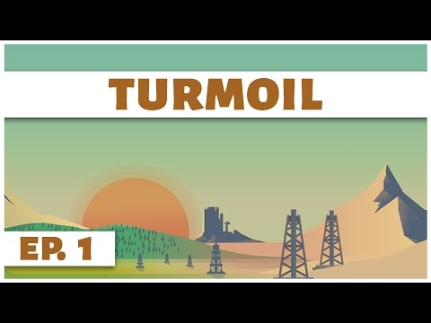 Turmoil - Ep. 1 - Digging for Liquid Gold! - Let's Play - Game Introduction