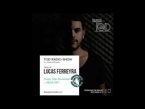 Lucas Ferreyra TOD SHOW ( Ibiza Global Radio )