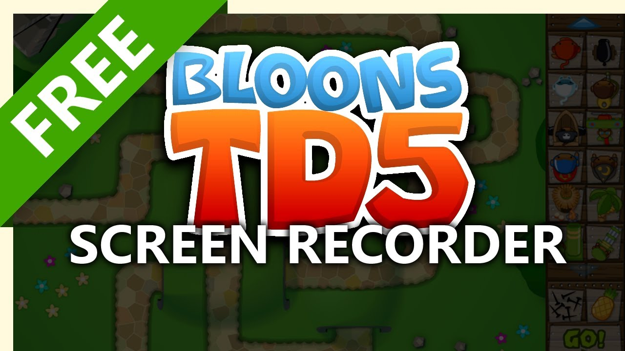 Record Your Screen on Bloons Tower Defense 5 to Make a Video