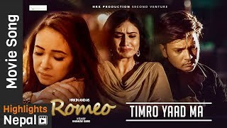 Timro Yaad Ma   New Nepali Movie Romeo Lyrical Song 2017/2074   Hassan Raza, Nisha, Oshima