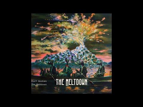 The Meltdown - Don't Hesitate