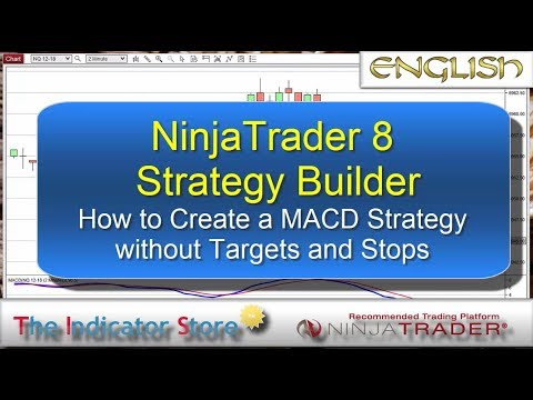 NinjaTrader 8 Strategy Builder : How to Create a MACD Strategy without targets and stops