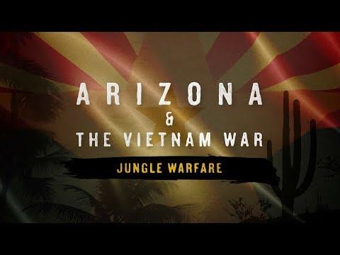 Arizona & The Vietnam War: Jungle Warfare