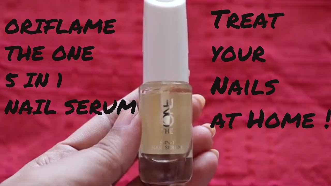 Oriflame The One 5 in 1 Nail Serum Review | No Dry & Damaged Nails ...
