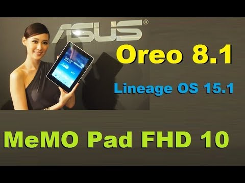 How To Update Android Oreo 8 1 In Asus MeMO Pad FHD 10(Lineage OS 15 1 ROM)