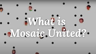 What is Mosaic United?