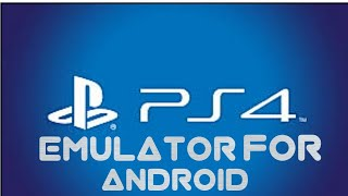 DOWNLOAD PS4 IN ANDROID/ISO