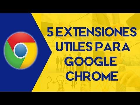 5 Extensiones Utiles para Google Chrome