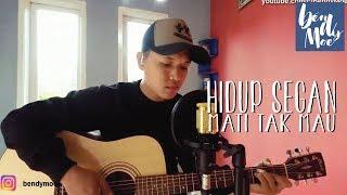 Hidup Segan Mati Tak Mau - GAMMA1 Band (cover) By Bendy Moe