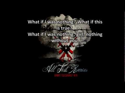 All That Remains - What If I Was Nothing - Lyrics