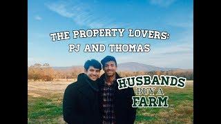 HUSBANDS BUY A FARM: PJ and THOMAS