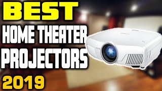 5 Best Home Theater Projectors in 2019