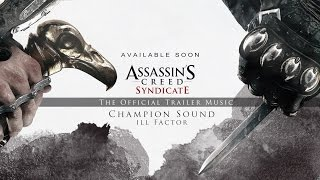 ill factor champion sound assassin s creed syndicate debut trailer official music