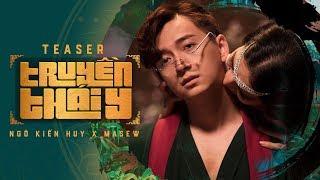 Truyền Thái Y - Ngô Kiến Huy x Masew x Đinh Hà Uyên Thư | Official Teaser MV