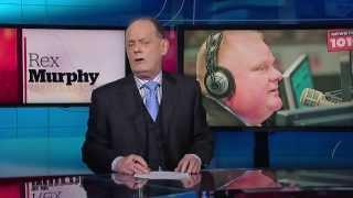Rex Murphy: The Rob Ford Scandal