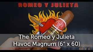 Unboxing the Romeo y Julieta Havoc Magnum (6″ x 60)