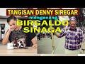 TANGISAN DENNY SIREGAR UNTUK BIRGALDO SINAGA!