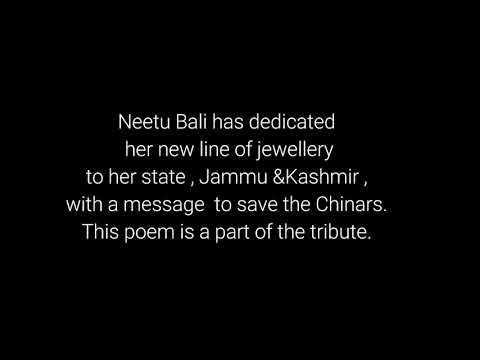 Chinar- poem dedicated to Kashmir by Jewelry Designer Neetu Bali