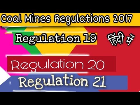 CMR 2017 || Regulation 19,20,21 || Coal Mines Regulation