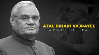 Atal Bihari Vajpayee: A poetic statesman