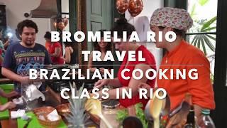 BRAZILIAN COOKING CLASS in Rio de Janeiro | Bromelia Rio Travel & Tours
