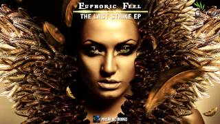 Euphoric Feel - The Last Strike (Original Mix)