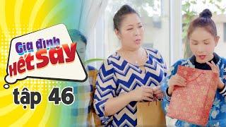 GIA ĐÌNH HẾT SẢY - TẬP 46 FULL HD | Phim Việt Nam hay nhất 2019 | Hồng Vân, Khả Như, Nhan Phúc Vinh