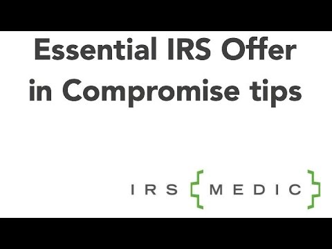 Essential 2018 IRS Offer in Compromise Tips