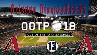 Out of the Park Baseball 18: Arizona Diamondbacks Franchise [Ep 13]