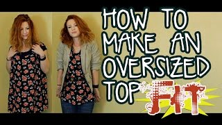 How to make an over-sized top FIT! With no sewing!