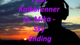 Paul Kalkbrenner vs. Mika - Sky Ending (Nick Heby Bootleg)