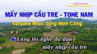 Mấy Nhịp Cầu Tre Karaoke nhạc Sống Minh Công - Giọng Nam